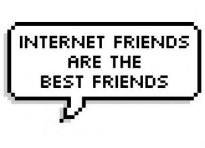 My Internet Friendships Are Valid, Too