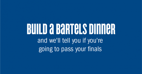 QUIZ: Build a Bartels Dinner and We'll Tell You If You're Going to Pass Your Finals